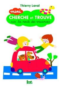 Thierry Laval - Sur la route des vacances.