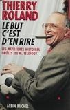 Thierry et  Roland - Le but c'est d'en rire - Les meilleures histoires drôles de M. Téléfoot.