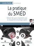 Thierry Leconte - La pratique du SMED - Obtenir des gains importants avec le changement d'outillage rapide.