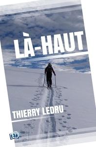 Thierry Ledru - Là-haut (un chemin spirituel).