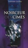 Thierry Ledru - Noirceur des cimes.