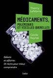 Thierry Lefebvre et Cécile Raynal - Médicaments, polémiques et vieilles querelles.
