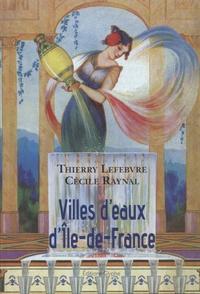 Thierry Lefebvre - Villes d'eaux d'Ile-de-France.