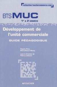 Thierry Lefeuvre et Hugues Davo - Développement de l'unité commerciale BTS MUC 1e et 2e années - Guide pédagogique.