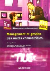 Thierry Lefeuvre et Alain Chatain - Management et gestion des unités commerciales BTS Management des unités commerciales 1e et 2e années.