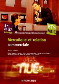 Thierry Lefeuvre - Mercatique et relation commerciale BTS MUC 1e et 2e années.
