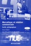 Thierry Lefeuvre et Alain Chatain - Mercatique et relation commerciale BTS MUC 1e et 2e années. 1 Cédérom