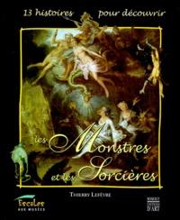 Thierry Lefèvre - Les monstres et les sorcières.