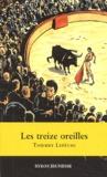 Thierry Lefèvre - Les treize oreilles.
