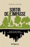 Thierry Lefèvre - Sortir de l'impasse.