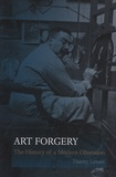 Thierry Lenain - Art Forgery - The History of a Modern Obsession.