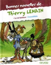 Thierry Lenain et Régis Delpeuch - Bonnes nouvelles de .... Thierry Lenain - Le roi boiteux, Crocodébile.