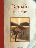 Thierry Lenain et Anne Brouillard - Demain les fleurs.