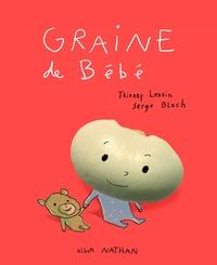 Thierry Lenain et Serge Bloch - Graine de bébé.