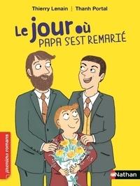 Thierry Lenain et Thanh Portal - Le jour où Papa s'est remarié.