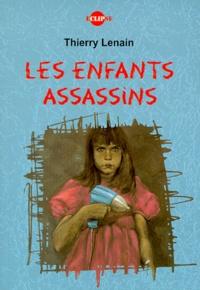 Thierry Lenain - Les enfants assassins.