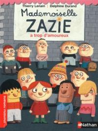 Thierry Lenain - Mademoiselle Zazie a trop d'amoureux.