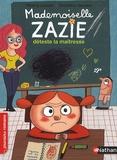 Thierry Lenain - Mademoiselle Zazie déteste la maîtresse.