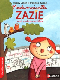 Thierry Lenain et Delphine Durand - Mademoiselle Zazie veut embrasser Max.