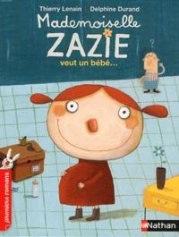 Thierry Lenain - Mademoiselle Zazie veut un bébé.