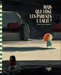 Thierry Lenain et  Barroux - Mais que font les parents la nuit ?.