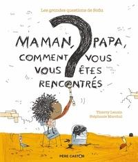 Thierry Lenain et Stéphanie Marchal - Maman, Papa, comment vous vous êtes rencontrés ? - Les grandes questions de Sofia.
