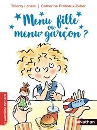 Thierry Lenain et Catherine Proteaux Zuber - Menu fille ou menu garçon ?.