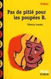 Thierry Lenain - Pas de pitié pour les poupées B..