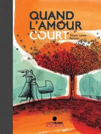Thierry Lenain et  Barroux - Quand l'amour court....