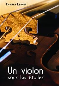Thierry Lenoir - Un violon sous les étoiles.