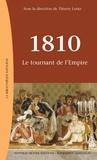Thierry Lentz et  Collectif - 1810 - Le tournant de l'Empire.