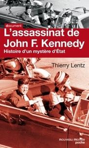 Thierry Lentz - L'assassinat de John F. Kennedy - Histoire d'un mystère d'État.