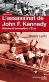 Thierry Lentz - L'assassinat de John Kennedy - Histoire d'un mystère d'Etat.