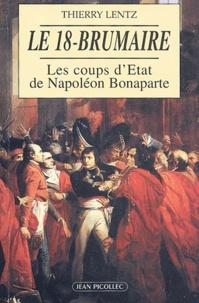 Le 18-Brumaire- Les coups d'Etat de Napoléon Bonaparte (novembre-décembre 1799) - Thierry Lentz pdf epub