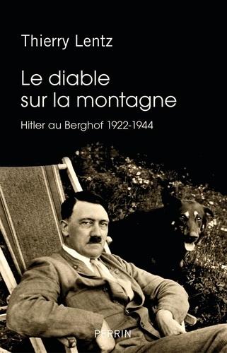 Le diable sur la montagne - Thierry Lentz - Format ePub - 9782262072254 - 14,99 €