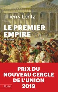 Thierry Lentz - Le Premier Empire - 1804 - 1815.