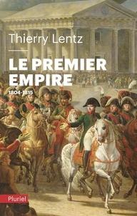Thierry Lentz - Le Premier Empire - 1804-1815.