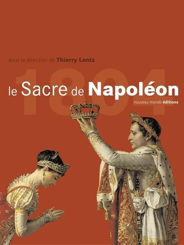 Thierry Lentz et Emilie Barthet - Le sacre de Napoléon.