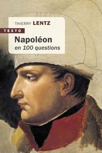 Thierry Lentz - Napoléon en 100 questions.
