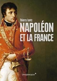 Thierry Lentz - Napoléon et la France.
