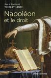 Thierry Lentz - Napoléon et le droit - Droit et justice sous le Consulat et l'Empire. Actes du colloque de La Roche-sur-Yon 14-16 mars 2017.
