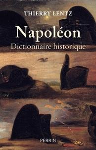 Thierry Lentz - Napoléon - Dictionnaire historique.