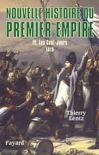 Histoiresdenlire.be Nouvelle histoire du Premier Empire - Tome 4, Les Cent-Jours 1815 Image