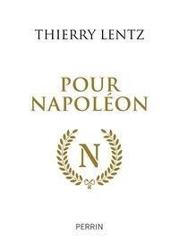 Thierry Lentz - Pour Napoléon.