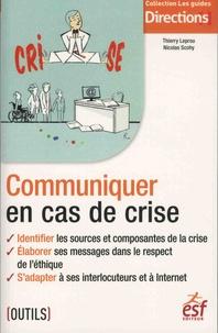 Thierry Leprou et Nicolas Scohy - Communiquer en cas de crise.