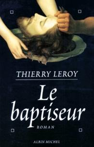 Thierry Leroy - Le Baptiseur.