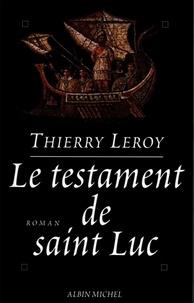 Thierry Leroy - Le Testament de saint Luc.