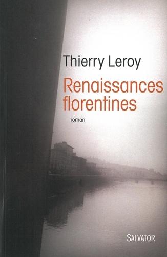 Thierry Leroy - Renaissance florentine.