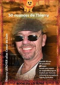 Thierry Leroyer - 50 Nuances de Thierry.