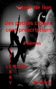 Thierry Leroyer - Des petites choses cent prescriptions.